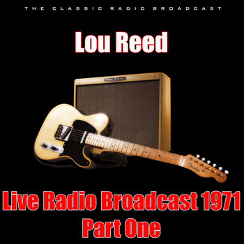 Lou Reed - Live Radio Broadcast 1971 - Part One (Live)