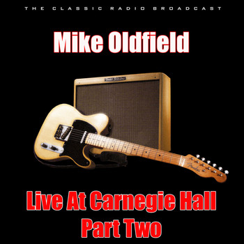 Mike Oldfield - Live At Carnegie Hall - Part Two (Live)