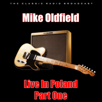 Mike Oldfield - Live In Poland - Part One (Live)