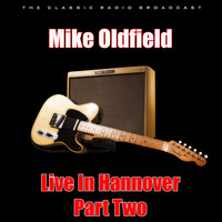 Mike Oldfield - Live In Hannover - Part Two (Live)