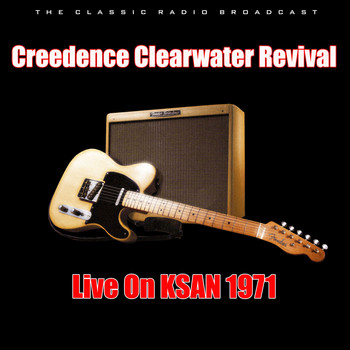 Creedence Clearwater Revival - Live On KSAN 1971 (Live)