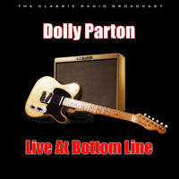 Dolly Parton - Live At Bottom Line (Live)
