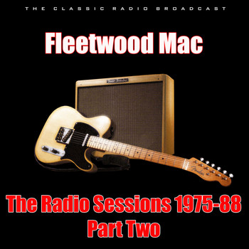 Fleetwood Mac - The Radio Sessions 1975-88 - Part Two (Live)
