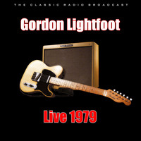 Gordon Lightfoot - Live 1979 (Live)