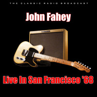 John Fahey - Live In San Francisco '68 (Live)