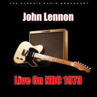 John Lennon - Live On NBC 1973 (Live)