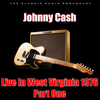 Johnny Cash - Live In West Virginia 1976 - Part One (Live)
