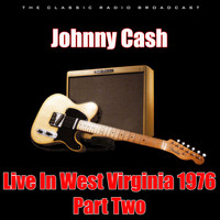Johnny Cash - Live In West Virginia 1976 - Part Two (Live)