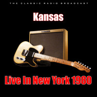 Kansas - Live In New York 1980 (Live)