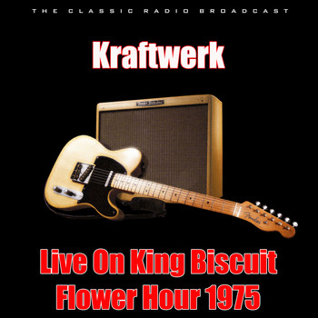 Kraftwerk - Live On King Biscuit Flower Hour 1975 (Live)