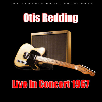 Otis Redding - Live In Concert 1967 (Live)