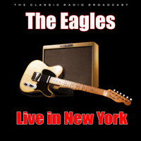 The Eagles - Live in New York (Live)