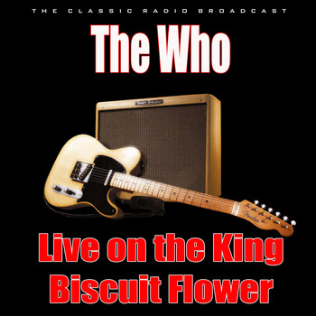 The Who - Live on the King Biscuit Flower Hour (Live)