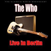 The Who - Live in Berlin (Live)