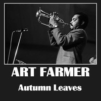 Art Farmer - Autumn Leaves