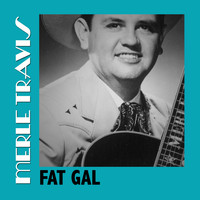 Merle Travis - Lawdy What A Girl