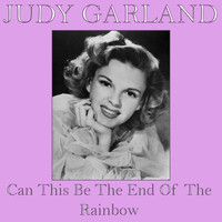 Judy Garland - Can This Be The End Of The Rainbow