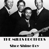 The Mills Brothers - Shoe Shine Boy