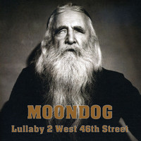 Moondog - Lullaby 2 West 46th Street