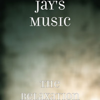 Jay's Music - The Relaxation