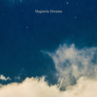 Magnetic Dreams - Today