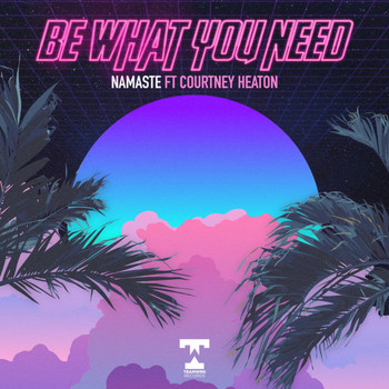 Namaste - Be What You Need