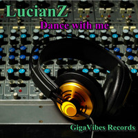 LucianZ - Dance With Me