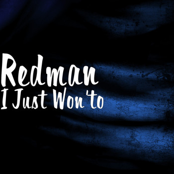 Redman - I Just Won'to