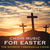 The Mormon Tabernacle Choir - Choir Music For Easter