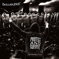 Discharge - Protest and Survive: The Anthology (2020 - Remaster [Explicit])