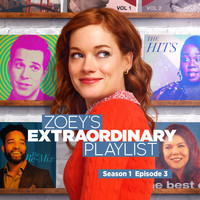 Cast of Zoey's Extraordinary Playlist - Zoey's Extraordinary Playlist: Season 1, Episode 3 (Music From the Original TV Series)