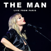 Taylor Swift - The Man (Live From Paris)