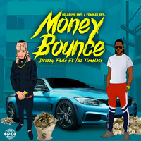 Drizzy Fade feat. Taz Timeless - Money Bounce