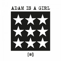 Adam Is A Girl - [S]