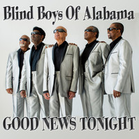 Blind Boys of Alabama - Good News Tonight