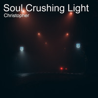 Christopher - Soul Crushing Light