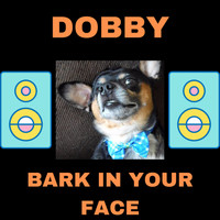 Andy Garrett - Dobby - Bark in Your Face