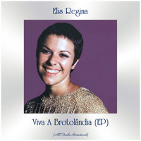 Elis Regina - Viva A Brotolândia (EP) (All Tracks Remastered)