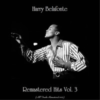 Harry Belafonte - Remastered Hits Vol. 3 (All Tracks Remastered)