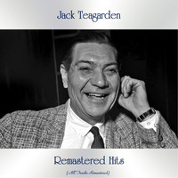 Jack Teagarden - Remastered Hits (All Tracks Remastered)