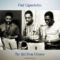 Paul Quinichette - The Kid From Denver (Remastered 2020)