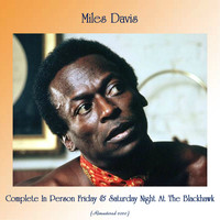 Miles Davis - Complete In Person Friday & Saturday Night At The Blackhawk (All Tracks Remastered)