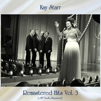Kay Starr - Remastered Hits Vol. 3 (All Tracks Remastered)