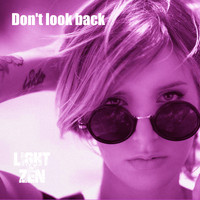 Light Vs Zen / - Don't Look Back