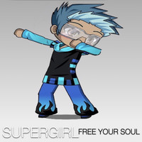 Supergirl / - Free Your Soul