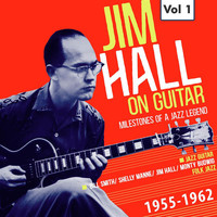 Jim Hall - Milestones of a Jazz Legend: Jim Hall on Guitar, Vol. 1