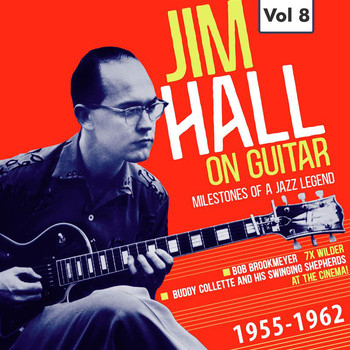 Jim Hall - Milestones of a Jazz Legend: Jim Hall on Guitar, Vol. 8