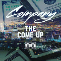 Company - The Come Up (Explicit)