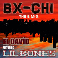 El Davíd - Bx-Chi (The E Mix) [feat. Lil Bones] (Explicit)