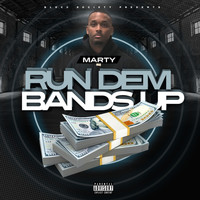 Marty Blocc - Run Dem Bands Up (Explicit)